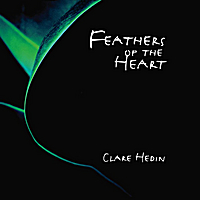 Feathers of the Heart - Clare Hedin