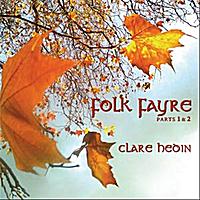 Folk Fayre 1 & 2 - Clare Hedin