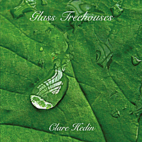 Glass Treehouses - Clare Hedin