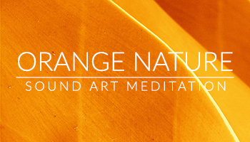 Orange Nature Sound Meditation