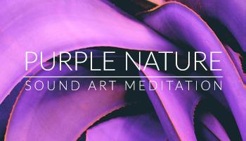 Purple Nature Sound Meditation