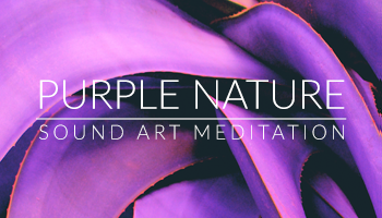 Purple Nature Sound Meditation