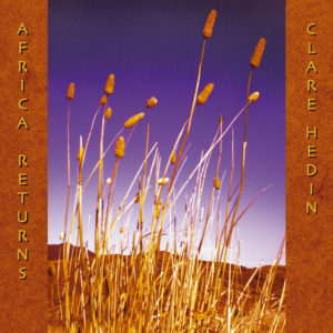 Clare Hedin - Africa Returns