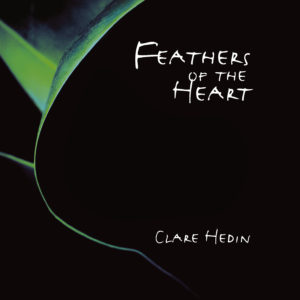Clare Hedin - Feathers Of The Heart