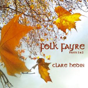 Clare Hedin - Folk Fayre Parts 1 & 2