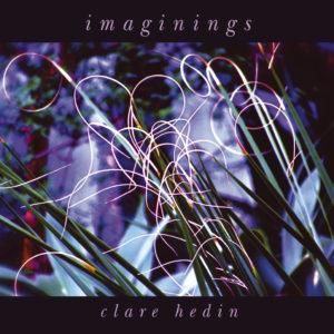 Clare Hedin - Imaginings