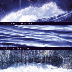 Clare Hedin - Sacred Water