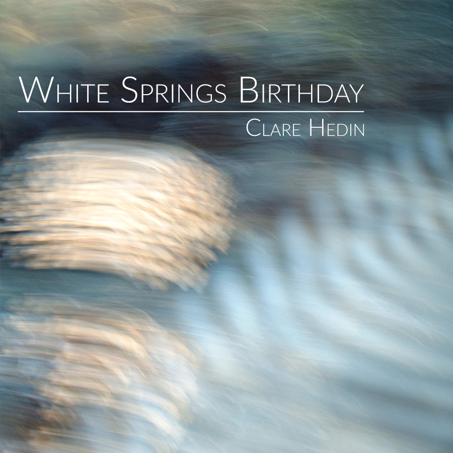 Clare Hedin - White Springs Birthday